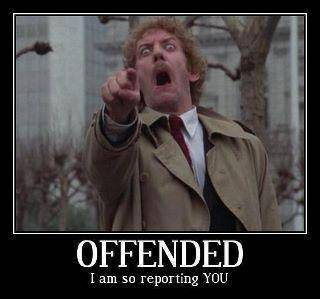 Offended-I_Am_So_Reporting_You